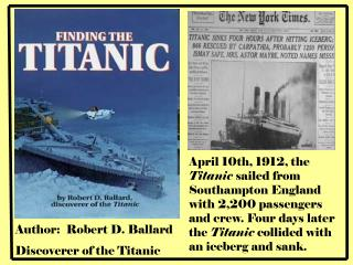 Author:  Robert D. Ballard  Discoverer of the Titanic