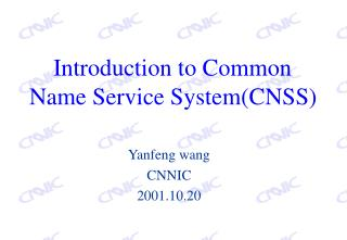 Introduction to Common Name Service System(CNSS)