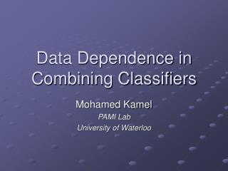 Data Dependence in Combining Classifiers