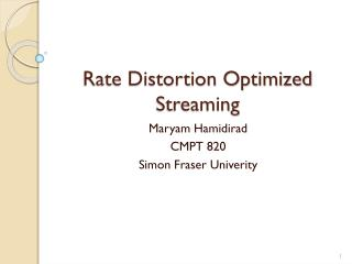 Rate Distortion Optimized Streaming