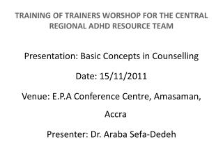 TRAINING OF TRAINERS WORSHOP FOR THE CENTRAL REGIONAL ADHD RESOURCE TEAM