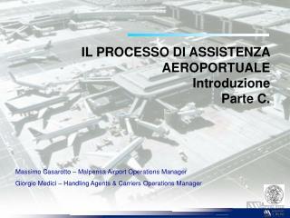 IL PROCESSO DI ASSISTENZA AEROPORTUALE Introduzione Parte C.