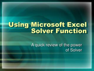Using Microsoft Excel Solver Function