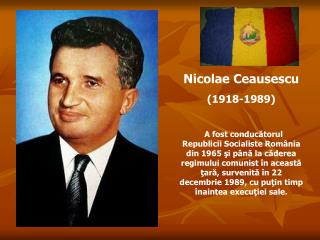 Nicolae Ceausescu (1918-1989)