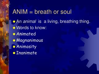 ANIM = breath or soul