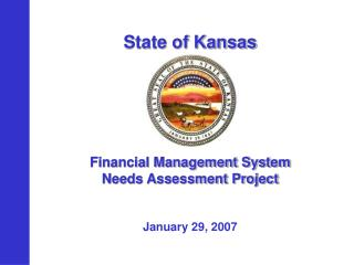 State of Kansas Financial Management System Needs Assessment Project January 29, 2007