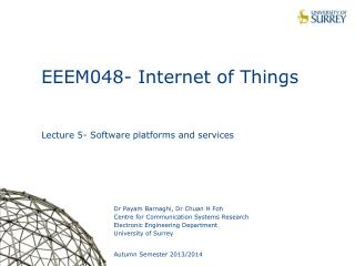 EEEM048- Internet of Things Lecture 5- Software platforms and services