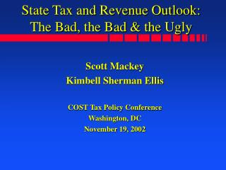 State Tax and Revenue Outlook:  The Bad, the Bad & the Ugly