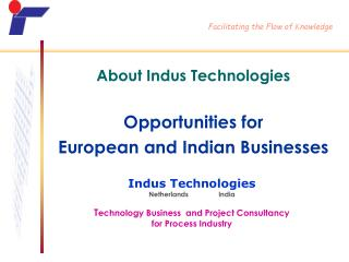 Indus Technologies NetherlandsIndia T echnology Business and Project Consultancy for Process Industry