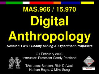 MAS.966 / 15.970 Digital Anthropology