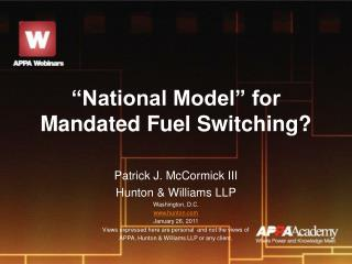 """National Model"" for Mandated Fuel Switching?"
