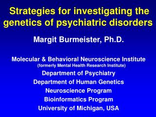 Strategies for investigating the genetics of psychiatric disorders
