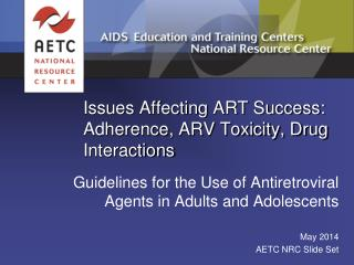 Issues Affecting ART Success: Adherence, ARV Toxicity, Drug Interactions