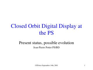 Closed Orbit Digital Display at the PS