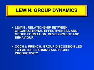 LEWIN: GROUP DYNAMICS