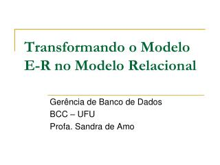 Transformando o Modelo E-R no Modelo Relacional