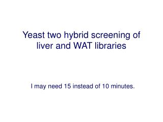 Yeast two hybrid screening of liver and WAT libraries
