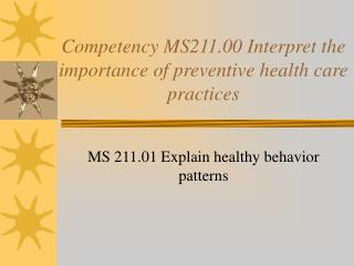 Competency MS211.00 Interpret the importance of preventive health care practices