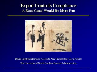 Export Controls Compliance A Root Canal Would Be More Fun