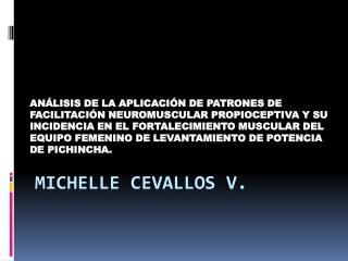 MICHELLE CEVALLOS V.