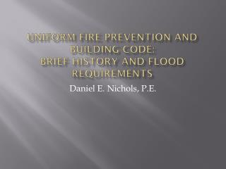 Uniform Fire Prevention and Building Code: Brief History and Flood Requirements