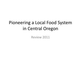 Pioneering a Local Food System in Central Oregon