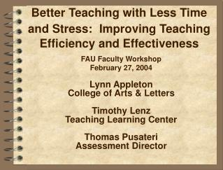 Better Teaching with Less Time and Stress:  Improving Teaching Efficiency and Effectiveness