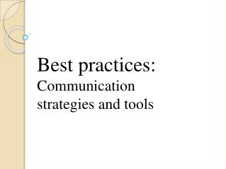 Best practices:  Communication strategies and tools