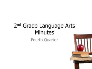 2 nd  Grade Language Arts Minutes