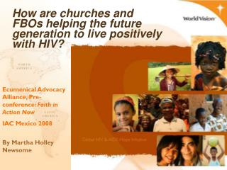 How are churches and FBOs helping the future generation to live positively with HIV?
