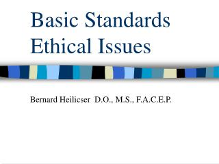 Basic Standards Ethical Issues