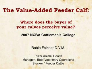 The Value-Added Feeder Calf: Where does the buyer of  your calves perceive value?