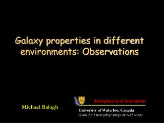 Galaxy properties in different environments: Observations