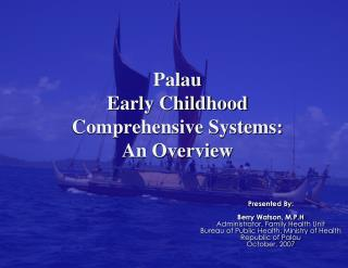 Palau Early Childhood Comprehensive Systems: An Overview