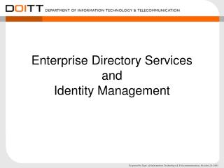Enterprise Directory Services and Identity Management