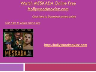 Watch Meskada Online Free