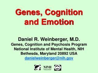 Genes, Cognition  and Emotion