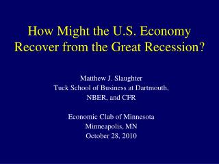 How Might the U.S. Economy Recover from the Great Recession?