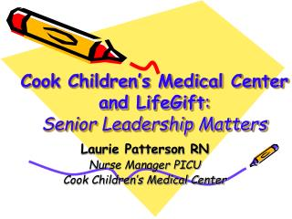 Cook Children's Medical Center and LifeGift :   Senior Leadership Matters