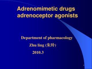 Adrenomimetic drugs   adrenoceptor agonists