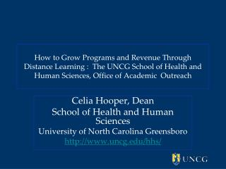 Celia Hooper, Dean  School of Health and Human Sciences University of North Carolina Greensboro