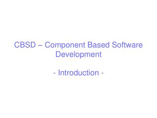 CBSD – Component Based Software Development