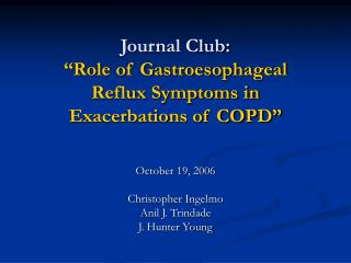 "Journal Club: ""Role of Gastroesophageal  Reflux Symptoms in  Exacerbations of COPD"""
