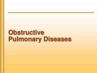 Obstructive  Pulmonary Diseases
