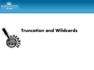 Truncation and Wildcards