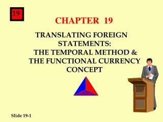 TRANSLATING FOREIGN STATEMENTS:   THE TEMPORAL METHOD   THE FUNCTIONAL CURRENCY CONCEPT