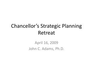 Chancellor's Strategic Planning Retreat