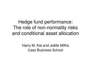 Hedge fund performance: The role of non-normality risks and conditional asset allocation