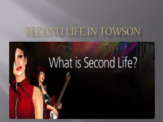 Second Life in Towson