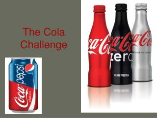 The Cola Challenge